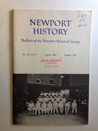 Newport History. Bulletin of the Newport Historical Society Vol. 58 Part 2 Spring 1985 #198. N/A