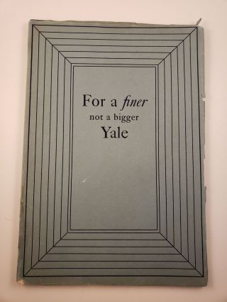 For A Finer Not A Bigger Yale. N/A