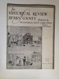 Historical Review of Berks County, Volume III, Number 4, July 1938. N/A
