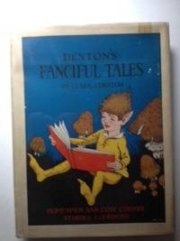 Denton's Fanciful Tales : Homespun & Cosy Corner Stories Combined. Clara J. Denton, Violet Moore...