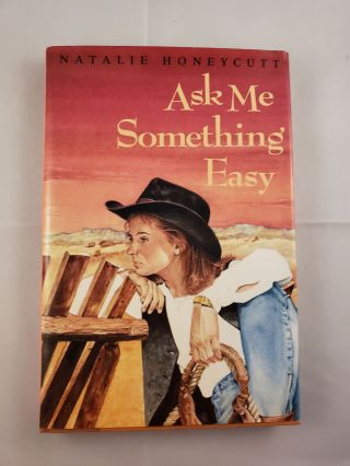 Ask Me Something Easy. Natalie Honeycutt