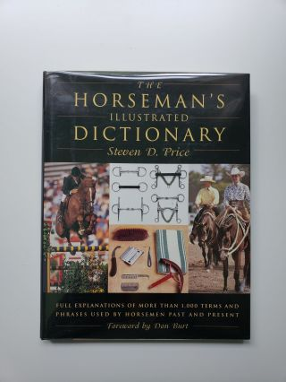 The Horseman's Illustrated Dictionary. Steven D. Price