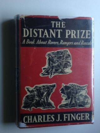The Distant Prize A Book About Rovers, Rangers and Rascals. Charles with Finger, Henry Pitz.