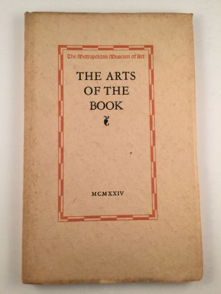 A Guide To An Exhibition Of The Arts Of The Book. May 12 through September 14 1924 NY: The...