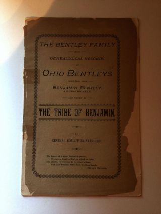 The Bentley Family With Genealogical Records Of Ohio Bentleys And Known As The Tribe Of Benjamin. General Roeliff Brinkerhoff.