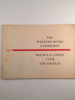 The Western Books Exhibition Rounce & Coffin Club Los Angeles 1972. N/A N/A