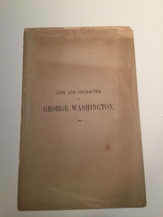 An Address On The Life And Character Of George Washington, Delivered On The 4th Of July, 1857, At...