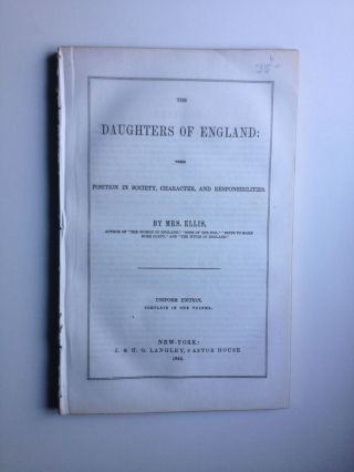 The Daughters Of England: Their Position In Society, Character, And Responsibilities. Ellis Mrs