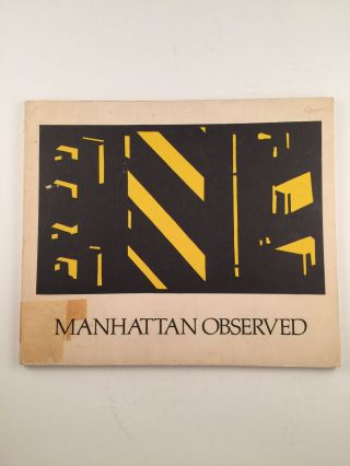 Manhattan Observed Selections Of Drawings And Prints. William S. Lieberman