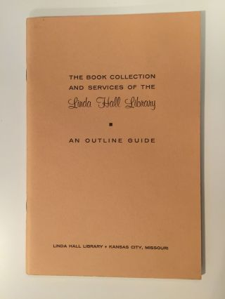The Book Collection And Services Of The Linda Hall Library An Outline Guide. N/A.