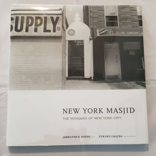 New York Masjid: The Mosques Of New York City. Jerrilynn D. and Dodds, Edward Grazda