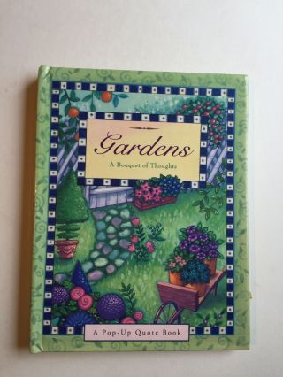 Gardens A Bouquet Of Thoughts A Pop-Up Quote Book. Dawn Bentley