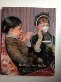 Boston Tea Parties Recipes From The Museum Of Fine Arts, Boston. N/A