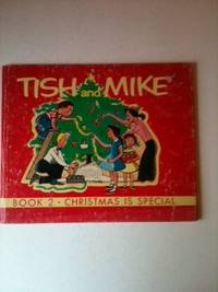 Tish and Mike Book Two Christmas Is Special. Agnes and Hickson, Randolph Chitwood