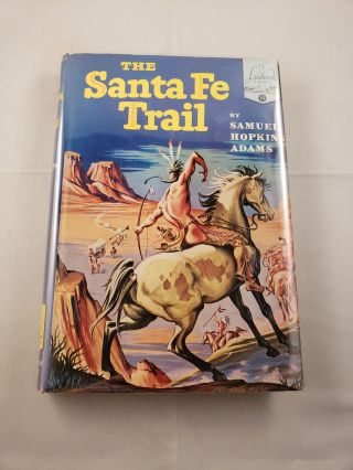 The Santa Fe Trail. Samuel Hopkins Adams