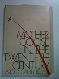 Mother Goose In The Twentieth Century. Harold Cahill Belyea