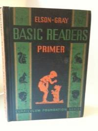 Elson-Gray Basic Readers Primer. William H. William S. Gray Elson, Lura E. Runkel