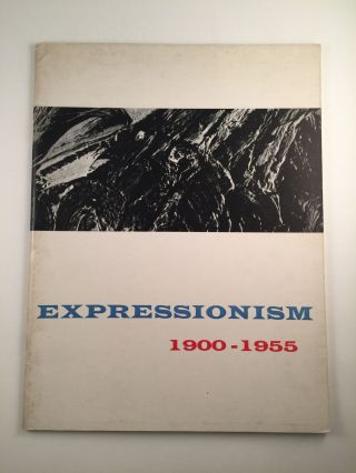 Expressionism 1900-1955. 1956 Minneapolis MN: The Walker Art Center, others.