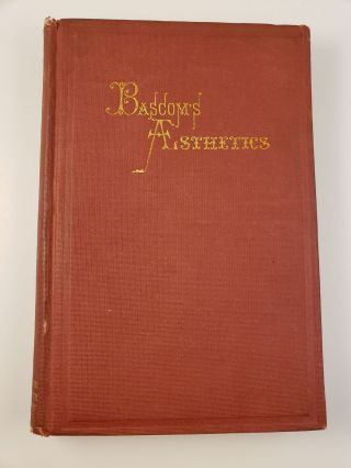 Aesthetics; or, The Science of Beauty. John Bascom