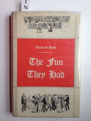 The Fun They Had! The Pastimes of Our Forefathers. Victor De Kock