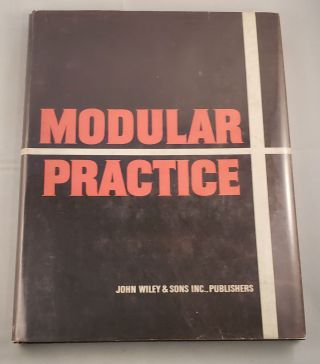 Modular Practice The Schoolhouse and the Building Industry. Robert P Darlington, chief