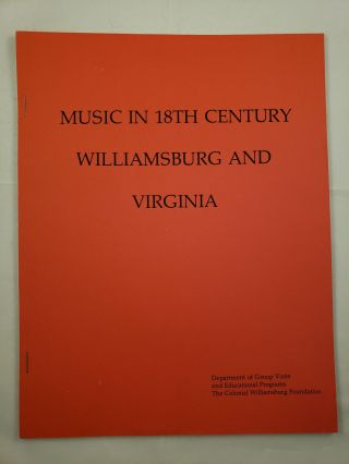 Music in 18th Century Williamsburg and Virginia. N/A