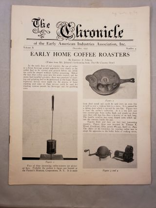 The Chronicle of the Early American Industries Association Volume X Number 4 December 1957. W....