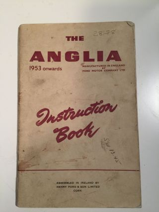 The Anglia 1953 Onwards Instruction Book. Ford Motor Co.