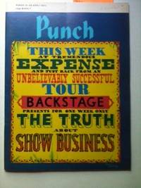 Punch This Week At Tremendous Expense And Just Back From An Unbelievably Successful Tour Backstage Presents For One Week Only The Truth About Show Business 14-20 APRIL 1971. Wilfliam Davis.