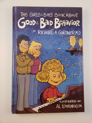 The Girls and Boys Book About Good and Bad Behavior. Richard A. and Gardner, Al Lowenheim