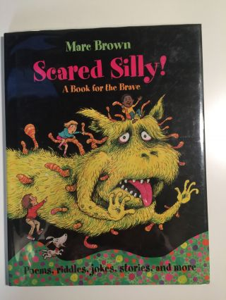 Scared Silly! A Book for the Brave. Marc Brown