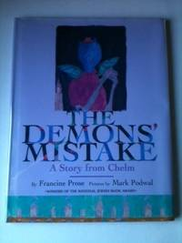 The Demons Mistake: A Story from Chelm. Francine and Prose, Mark Podwal.