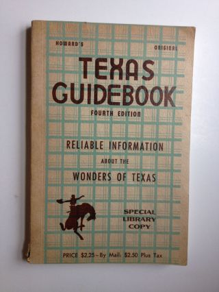 Fourth Edition Texas Guidebook: Reliable Information About the Wonders of Texas. Rex Z. Howard.