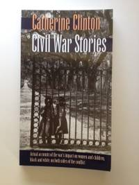 Civil War Stories. Catherine Clinton.
