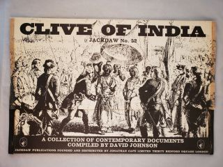 Clive of India A Collection of Contemporary Documents Jackdaw No. 52. David Johnson