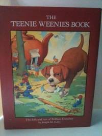 The Teenie Weenies Book. The Life and Art of William Donahey. Joseph M. Cahn.