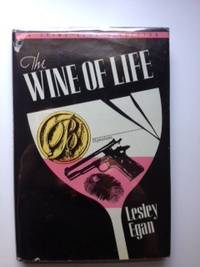 Wine of Life. Lesley Egan