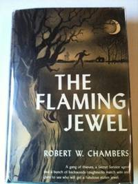 The Flaming Jewel. Robert W. Chambers