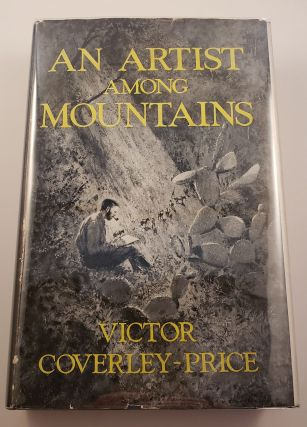 An Artist Among Mountains. Victor Coverley-Price.