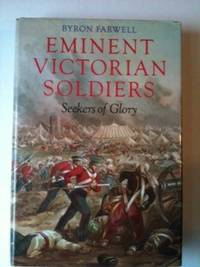 Eminent Victorian Soldiers: Seekers of Glory. Byron Farwell.