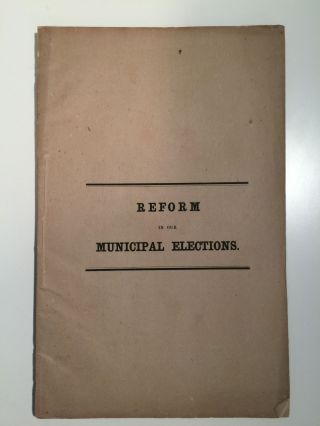 Reform in our Municipal Elections. J. Francis Fisher.