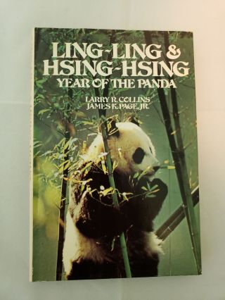 Ling Ling + Hsing Hsing Year Of The Panda. Larry R. Collins, James K. Page Jr.