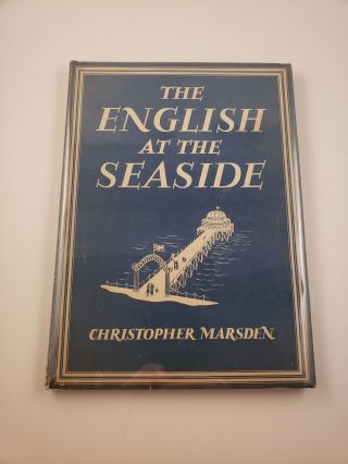 The English at the Seaside. Britain in Pictures. Christopher Marsden