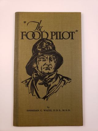 """The Food Pilot"" A Balanced Meal Pocket Edition. Sheridan C. Waite, M. S. D., D. D. S"