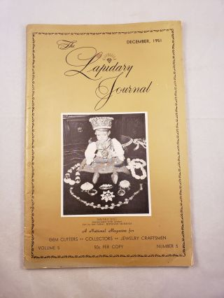 The Lapidary Journal December, 1951 Volume 5 Number 5. Lelande Quick, and Publisher