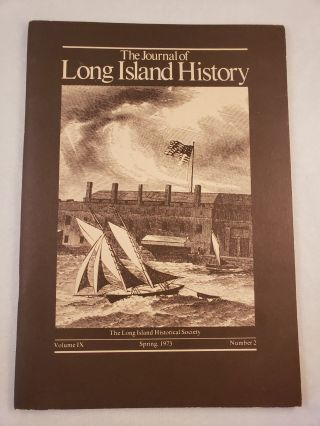 The Journal of Long Island History Volume IX Spring, 1973 Number 2. Donald E. Simon, Editoir