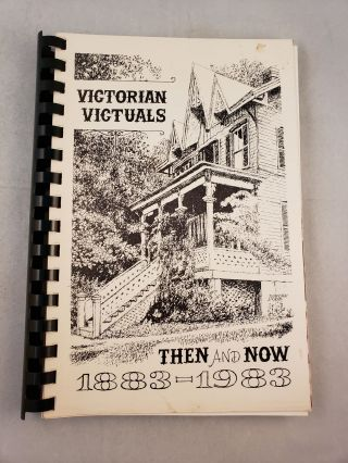 Victorian Victuals Then and Now 1883-1983. G V. A.--The Good of the Village Association,...