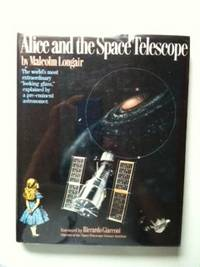 Alice and the Space Telescope. Malcolm Longair