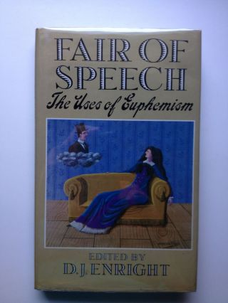 Fair of Speech. The Uses of Euphemism. D. J. Enright