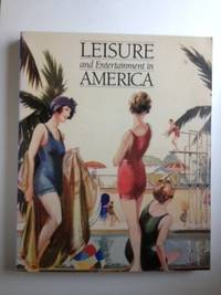 Leisure and Entertainment in America Based on Collections of Henry Ford Museum and Greenfield...
